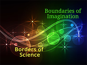 borders of science, boundaries of imagination